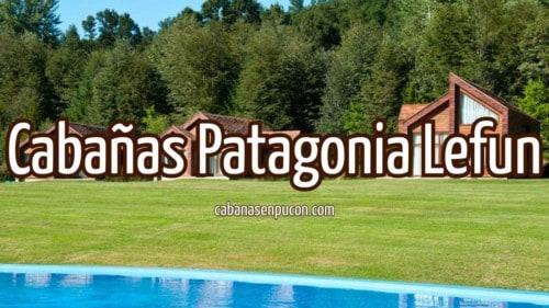 Cabañas Patagonia Lefun